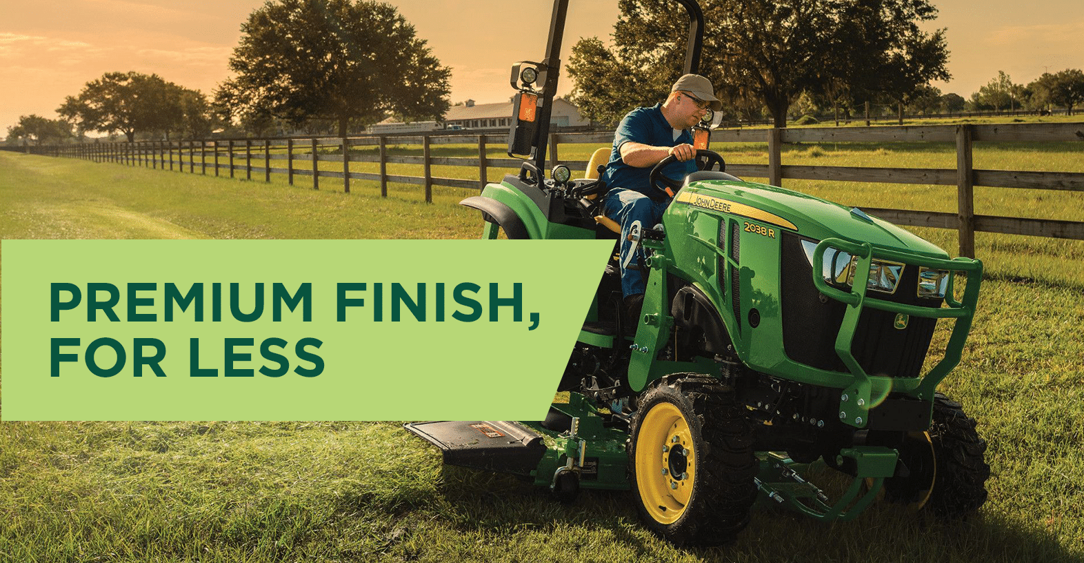 Premium Finish, For Less with a John Deere 2038R